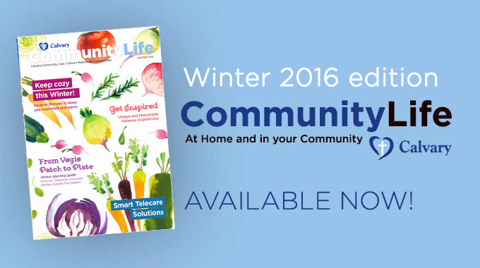 Winter edition of Community Life Magazine for healthy ageing